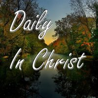 Daily In Christ Podcast