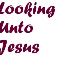 Looking-Unto-Jesus